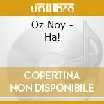 HA! cd musicale di NOY OZ