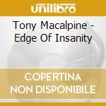 EDGE OF INSANITY                          cd musicale di Tony Macalpine