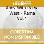 Andy With Rama West - Rama Vol.1 cd musicale di Andy with rama West