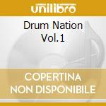 DRUM NATION VOL.1 cd musicale di ARTISTI VARI