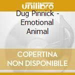 EMOTIONAL ANIMAL                          cd musicale di Pinnick Dug