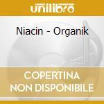 Niacin - Organik cd musicale di NIACIN