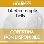 Tibetan temple bells - cd musicale di Acama