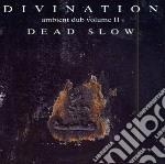 Ambient dub vol.ii cd musicale di Divination