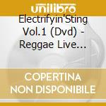 Reggae live kingston 1997 - cd musicale di Electrifyin'sting vol.1 (dvd)