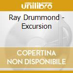 Excursion - drummond ray cd musicale di Drummond Ray