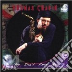 You don't know me - cd musicale di Chapin Thomas