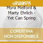 Yet can spring - melford myra ehrlich marty cd musicale di Myra melford & marty ehrlich