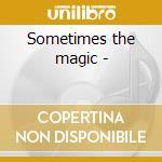 Sometimes the magic - cd musicale di Jane ira bloom