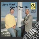 Kurt Weill - This Is The Life E Altre Canzoni Inedite cd musicale di Kurt Weill