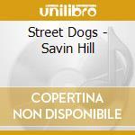 Savin hill cd musicale di Dogs Street