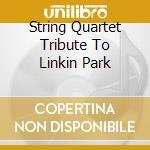 The string quartet tribute to linkin park meteora cd musicale di Artisti Vari