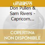 Capricorn rising cd musicale di Don pullen & sam riv