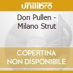 Don Pullen - Milano Strut cd musicale di Pullen Don