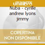 Nuba - cyrille andrew lyons jimmy cd musicale di Jeanne lee/jimmy lyons/a.cyril