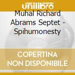 Muhal Richard Abrams Septet - Spihumonesty cd musicale di Muhal richard abrams