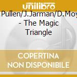 The magic triangle cd musicale di D.pullen/j.jarman/d.
