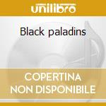 Black paladins cd musicale di Joseph jarman & don
