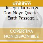 Joseph Jarman & Don Moye Quartet - Earth Passage Density cd musicale di J./don moye Jarman