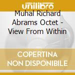 View from within cd musicale di Muhal richard abrams