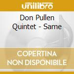 Same cd musicale di Don pullen quintet