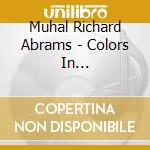 Colors in thirty-third cd musicale di Muhal richard abrams