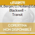 Transit cd musicale di K.berger/d.holland/e