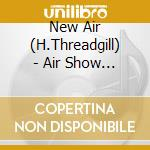 Air show no 1 cd musicale di New air (h.threadgil