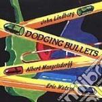 Dodging bullets cd musicale di J./mangels Lindberg