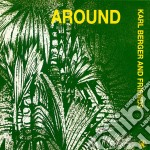 Around cd musicale di Karl and fri Berger