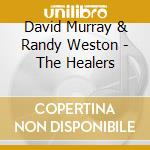 The healers cd musicale di David & west Murray