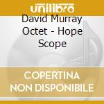 Hope scope cd musicale di David murray octet