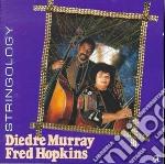 Diedre Murray And Fred Hopkins - Stringology cd musicale di Diedre /hopk Murray