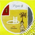 Pipe dreams cd musicale di Figure 8 (rova x 4)