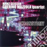 Chronotomy cd musicale di Heinz/gueri Geisser
