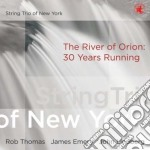 String Trio Of New Y - The River Of Orion: 30 Y cd musicale di String trio of new y