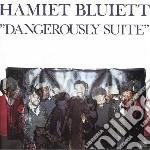 Hamiet Bluiett Quintet - Dangerously Suite cd musicale di Hamiet bluiett quint