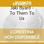 To them to us - byard jaki cd musicale di Jaki Byard