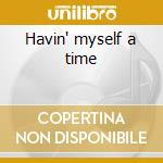Havin' myself a time cd musicale di Kim parker & kenny d