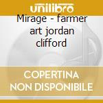 Mirage - farmer art jordan clifford cd musicale di Art farmer quintet