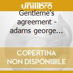 Gentleme's agreement - adams george richmond dannie cd musicale di George adams & dannie richmond