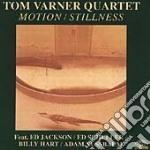 Motion/stillness cd musicale di Tom varner quartet