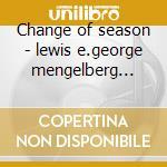 Change of season - lewis e.george mengelberg misha cd musicale di Mengelberg/lewis/lacy/gorter