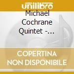 Elements - cd musicale di Michael cochrane quintet