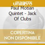 Jack of clubs cd musicale di Paul motian quintet