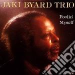 Foolin'myself cd musicale di Jaki byard trio