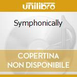 Symphonically cd musicale di Mike melillo & chet