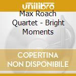 Bright moments cd musicale di Max roach double qua