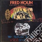 We refuse to be used and cd musicale di F. & afro-asia Houn