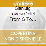 From g to g cd musicale di Gianluigi trovesi oc